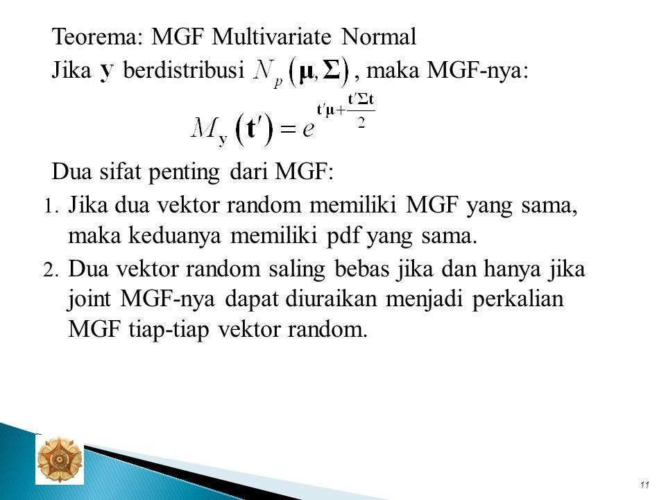 Teorema: Ekspektasi Multivariate Normal Jika gabungan dari berdistribusi normal dengan bentuk kuadratik Q, maka vektor rataan adalah vektor yang merupakan penyelesaian dari sistem persamaan misal: 12