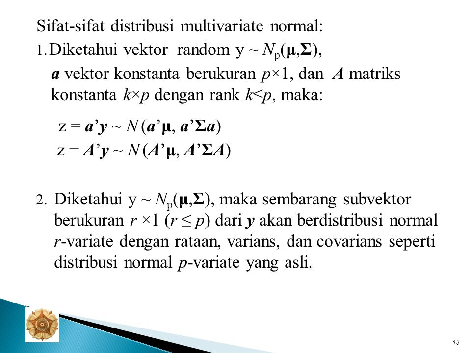 → jika y ~ N p (μ,Σ), maka setiap individual variabel y i dalam y berdistribusi.