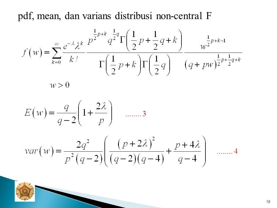 Double non central F: Jika dan dengan dan saling bebas, maka 20