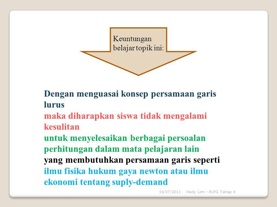 Masih Ingatkah ini? 19/07/2011Hedy Lim - PLPG Tahap 4 Pelajaran kita pada pertemuan yang lalu?