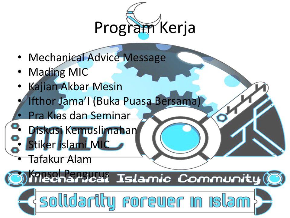 Program Kerja Mechanical Advice Message Mading MIC Kajian Akbar Mesin Ifthor Jama'I (Buka Puasa Bersama) Pra Kias dan Seminar Diskusi Kemuslimahan Sti