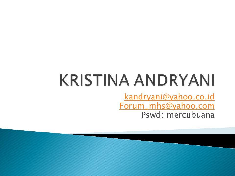kandryani@yahoo.co.id Forum_mhs@yahoo.com Pswd: mercubuana