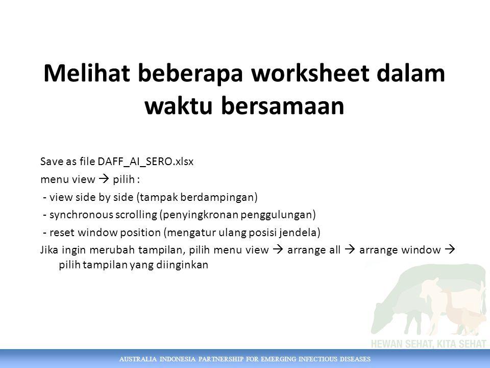 AUSTRALIA INDONESIA PARTNERSHIP FOR EMERGING INFECTIOUS DISEASES Melihat beberapa worksheet dalam waktu bersamaan Save as file DAFF_AI_SERO.xlsx menu