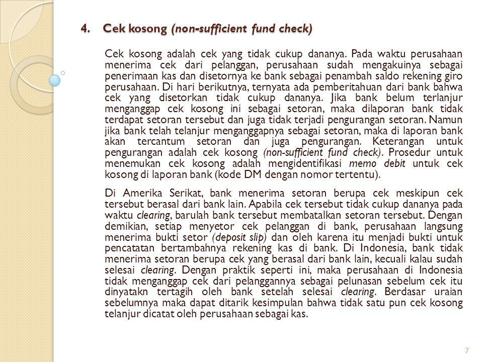 4.Cek kosong (non-sufficient fund check) Cek kosong adalah cek yang tidak cukup dananya.