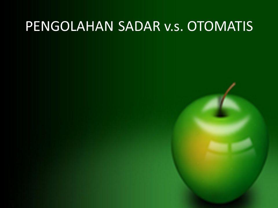 PENGOLAHAN SADAR v.s. OTOMATIS