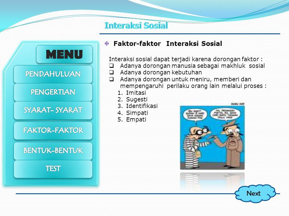 MENU b. Komunikasi Sosial adalah proses hubungan antara dua pihak atau lebih dan melibatkan pikiran, perasaan, serta tindakan. Dalam proses komunikasi