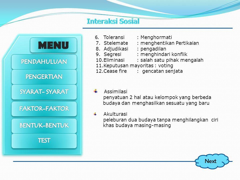 MENU B. Berdasarkan Proses 1. Assosiatif (integrasi /menyatukan) Kerjasama Sosial / cooperation usaha untuk mencapai tujuan bersama jenis : kerjasama