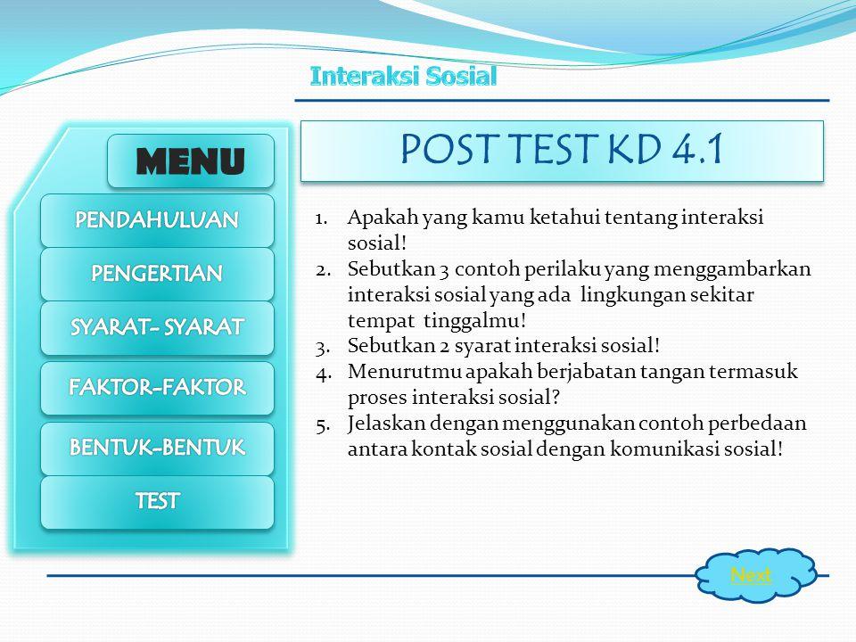 MENU 2. Disassosiatif Kompetisi usaha untuk mencapai tujuan tertentu Konflik Sosial pertentangan karena perbedaan kepentingan, pendapat, atau tujuan K