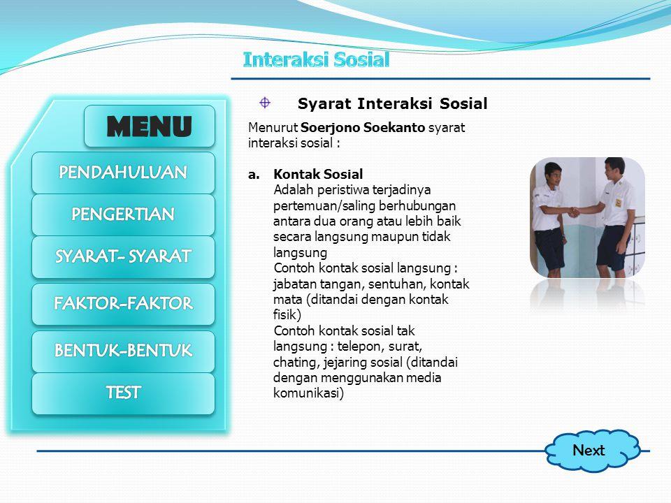 MENU Secara umum interaksi sosial adalah peristiwa saling berhubungan antara dua pihak atau lebih baik secara langsung maupun tidak langsung dan baik