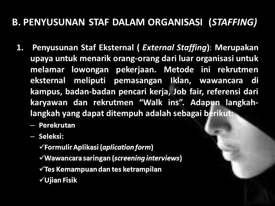 B.PENYUSUNAN STAF DALAM ORGANISASI (STAFFING) 1.