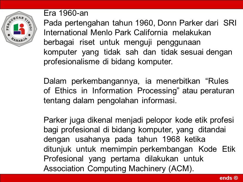 ends ® Era 1970-an Era ini dimulai sepanjang tahun 1960, Josephn Weizenbaum, ilmuwan komputer MIT di Boston, suatu program komputer yang disebut ELIZA.