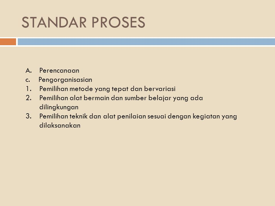 STANDAR PROSES A.Perencanaan c.