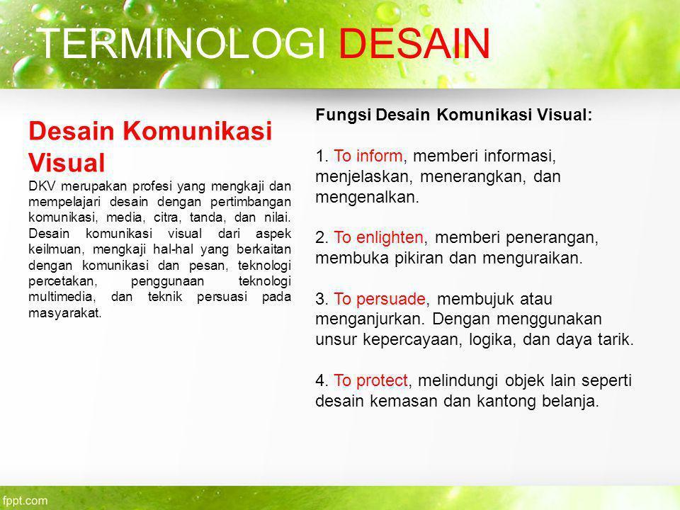 Desain Komunikasi Visual DKV merupakan profesi yang mengkaji dan mempelajari desain dengan pertimbangan komunikasi, media, citra, tanda, dan nilai. De