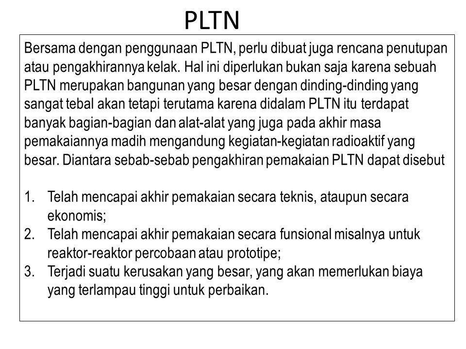 Bersama dengan penggunaan PLTN, perlu dibuat juga rencana penutupan atau pengakhirannya kelak. Hal ini diperlukan bukan saja karena sebuah PLTN merupa