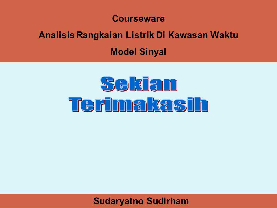 Courseware Analisis Rangkaian Listrik Di Kawasan Waktu Model Sinyal Sudaryatno Sudirham