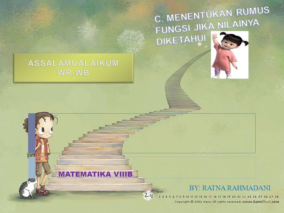 MATEMATIKA VIIIB BY: RATNA RAHMADANI