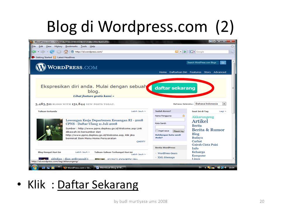 Blog di Wordpress.com (2) Klik : Daftar Sekarang by budi murtiyasa ums 200820