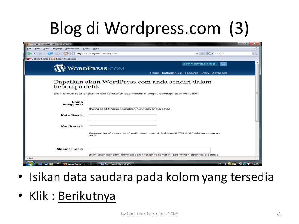 Isikan data saudara pada kolom yang tersedia Klik : Berikutnya by budi murtiyasa ums 2008 Blog di Wordpress.com (3) 21