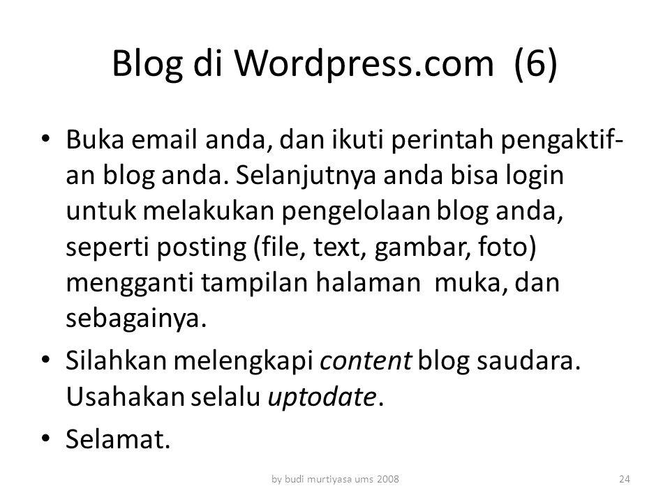 Buka email anda, dan ikuti perintah pengaktif- an blog anda. Selanjutnya anda bisa login untuk melakukan pengelolaan blog anda, seperti posting (file,