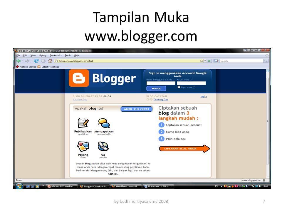 Tampilan Muka www.blogger.com by budi murtiyasa ums 20087