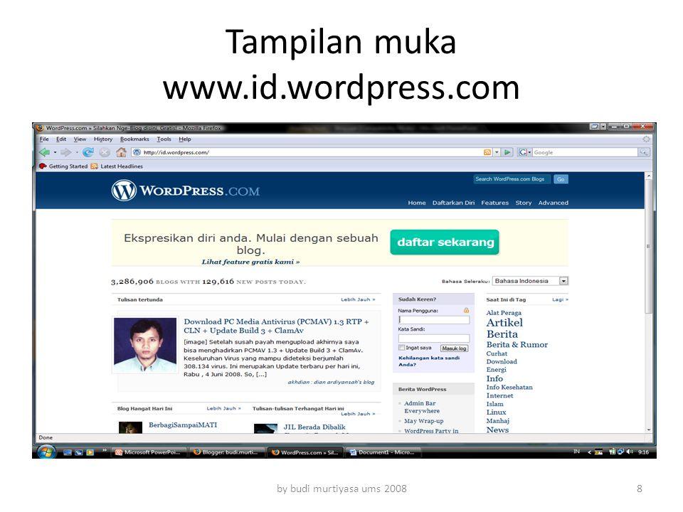 Tampilan muka www.id.wordpress.com by budi murtiyasa ums 20088