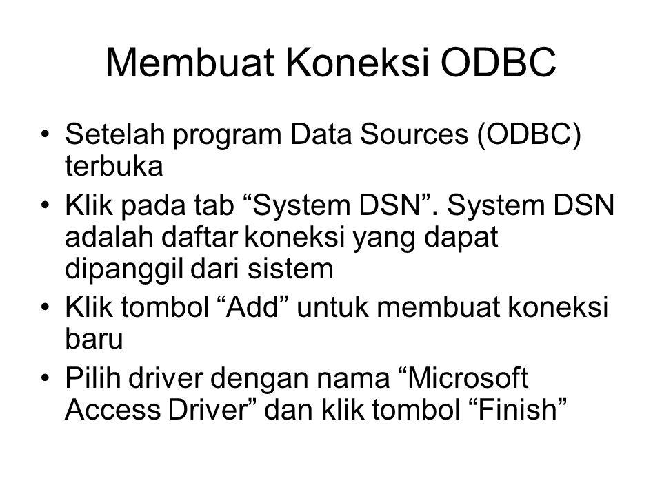 Membuat Koneksi ODBC Setelah program Data Sources (ODBC) terbuka Klik pada tab System DSN .