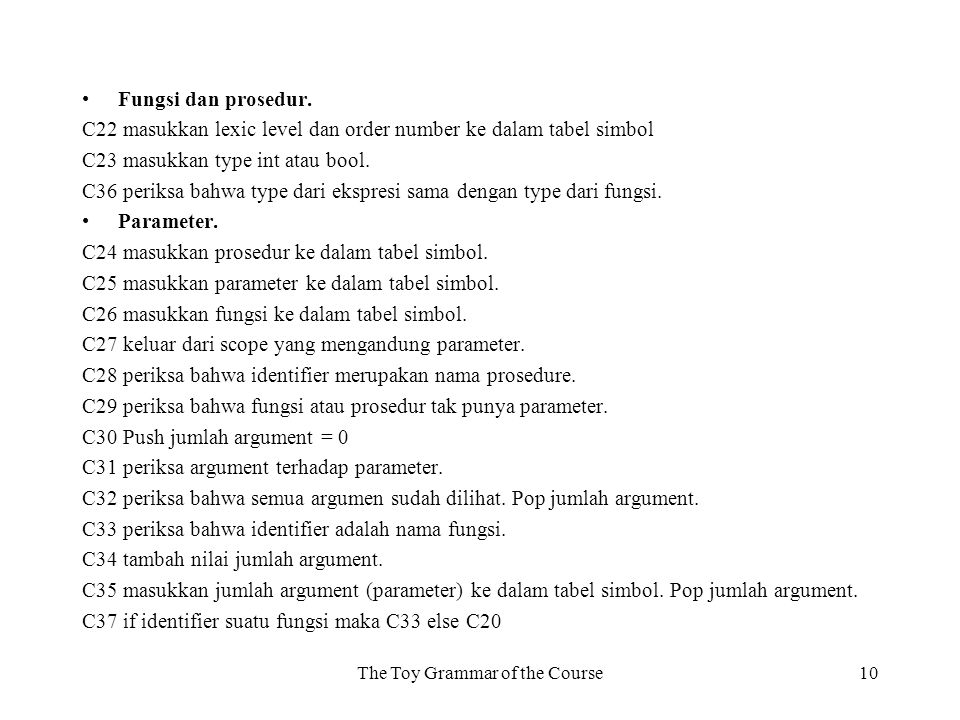 The Toy Grammar of the Course10 Fungsi dan prosedur.