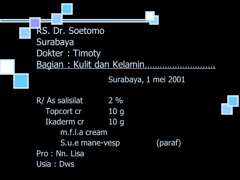 RS.Dr. Soetomo Surabaya Dokter : Timoty Bagian : Kulit dan Kelamin……………………….
