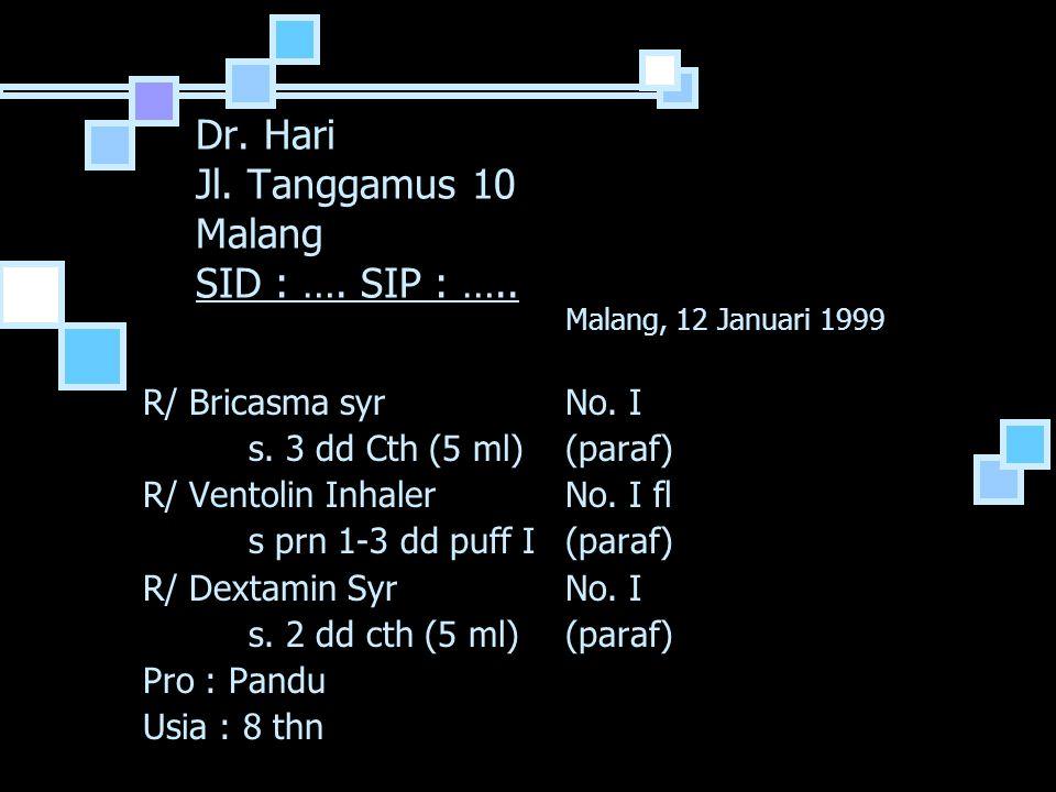 Dr.Hari Jl. Tanggamus 10 Malang SID : …. SIP : …..