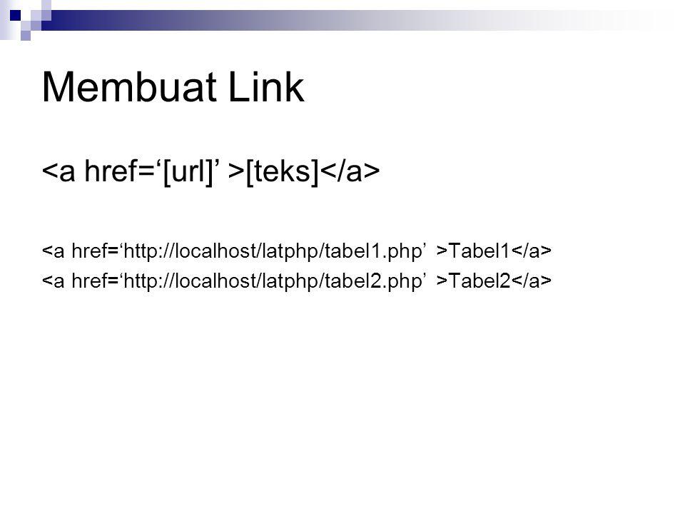 Membuat Link [teks] Tabel1 Tabel2