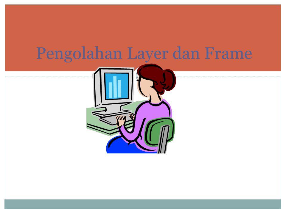 Pengolahan Layer dan Frame