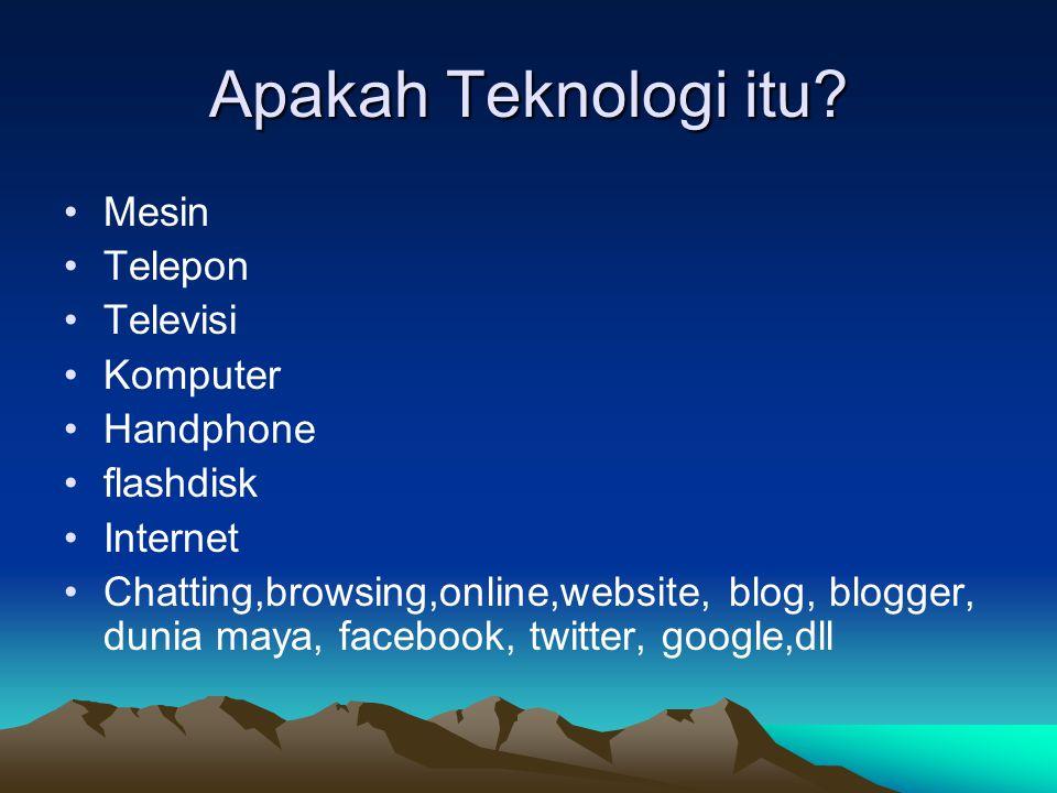 Apakah Teknologi itu.