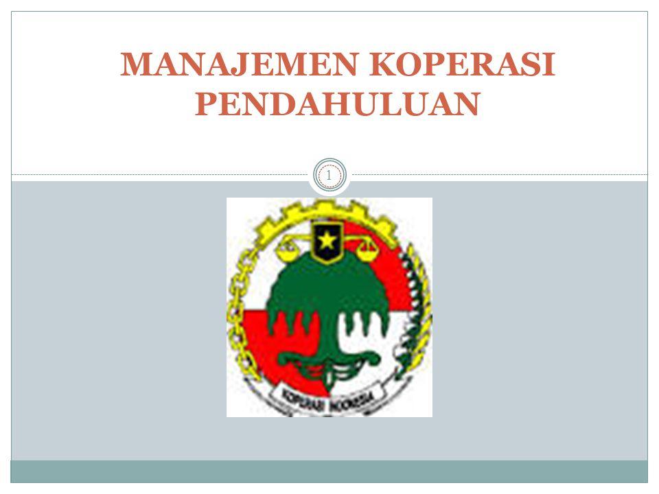 DESKRIPSI MATA KULIAH MANAJEMEN KOPERASI Mempelejari mengenai seluk beluk mengenai pengelolaan koperasi meliputi : Pengertian, asas, fungsi dan penggolongan koperasi, pendirian koperasi, keanggotaan, alat kelengkapan, manajemen (produksi, pemasaran, keuangan) dalam koperasi, manajemen permodalan, SHU dan laporan keuangan, perkembangan koperasi di Indonesia, dan profil dan perkembangan UKM di Indonesia.