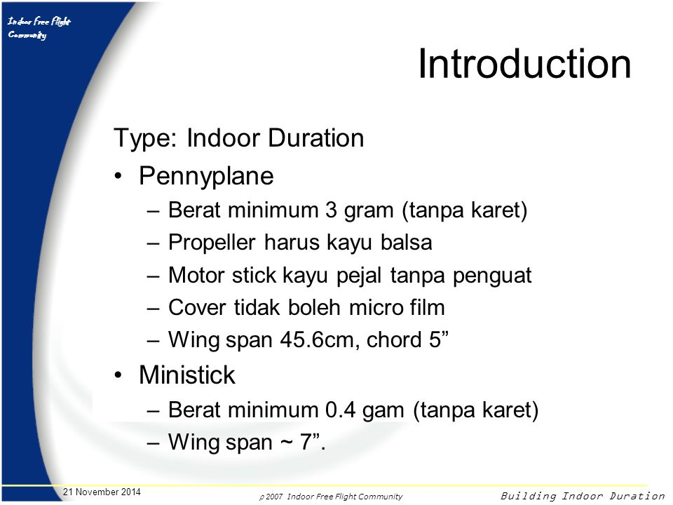 r 2007 Indoor Free Flight Community Indoor Free Flight Community Building Indoor Duration 21 November 2014 Introduction