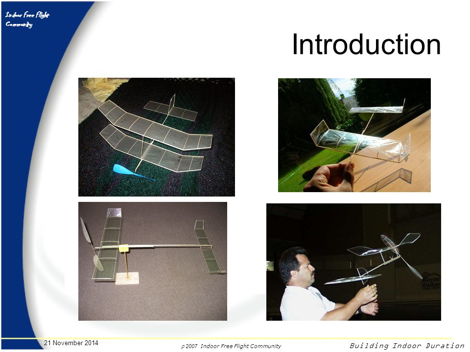 r 2007 Indoor Free Flight Community Indoor Free Flight Community Building Indoor Duration 21 November 2014 Flying Flight Test