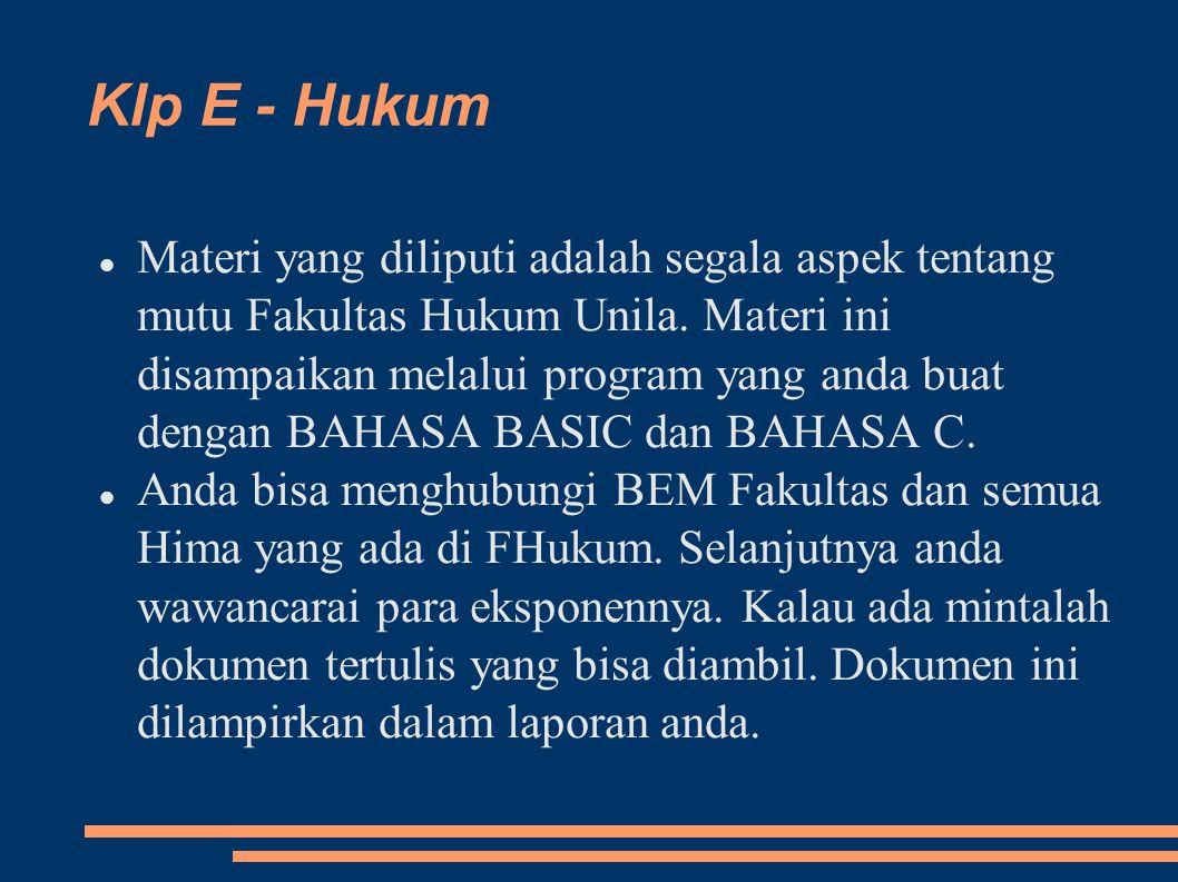 Klp E - Hukum Materi yang diliputi adalah segala aspek tentang mutu Fakultas Hukum Unila.