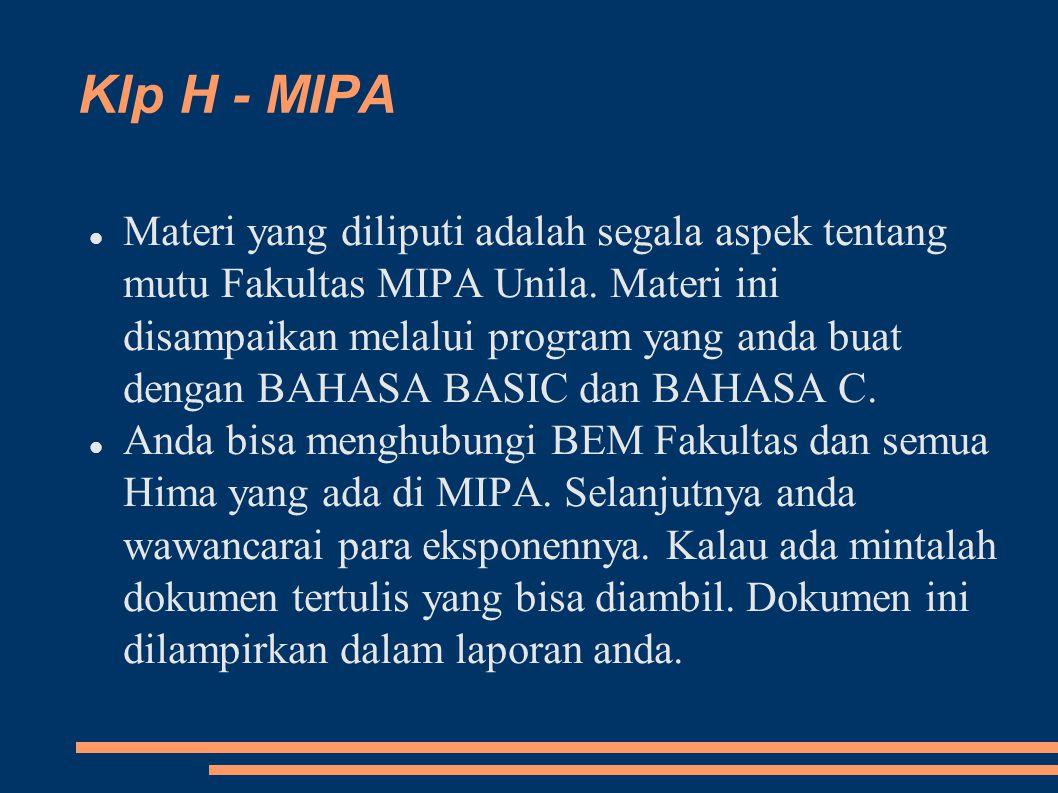 Klp H - MIPA Materi yang diliputi adalah segala aspek tentang mutu Fakultas MIPA Unila.