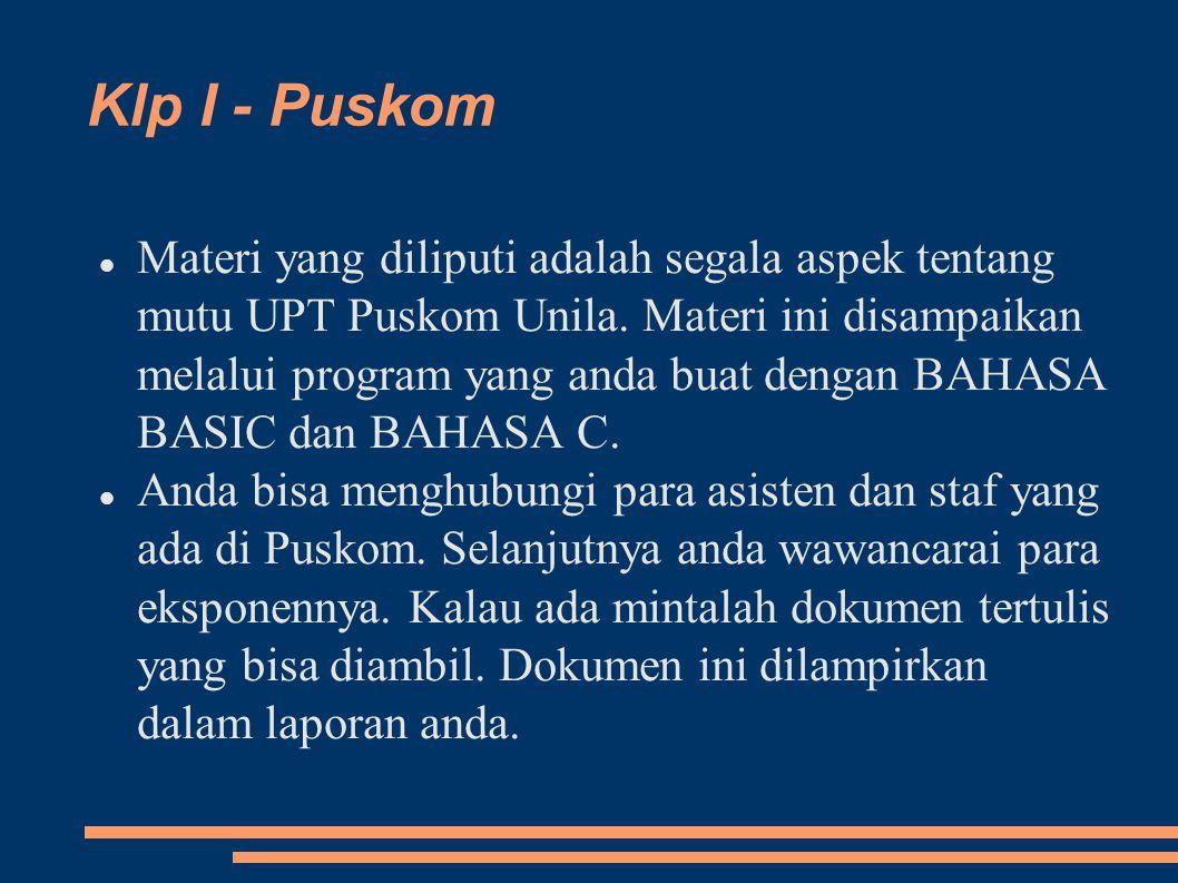 Klp I - Puskom Materi yang diliputi adalah segala aspek tentang mutu UPT Puskom Unila.