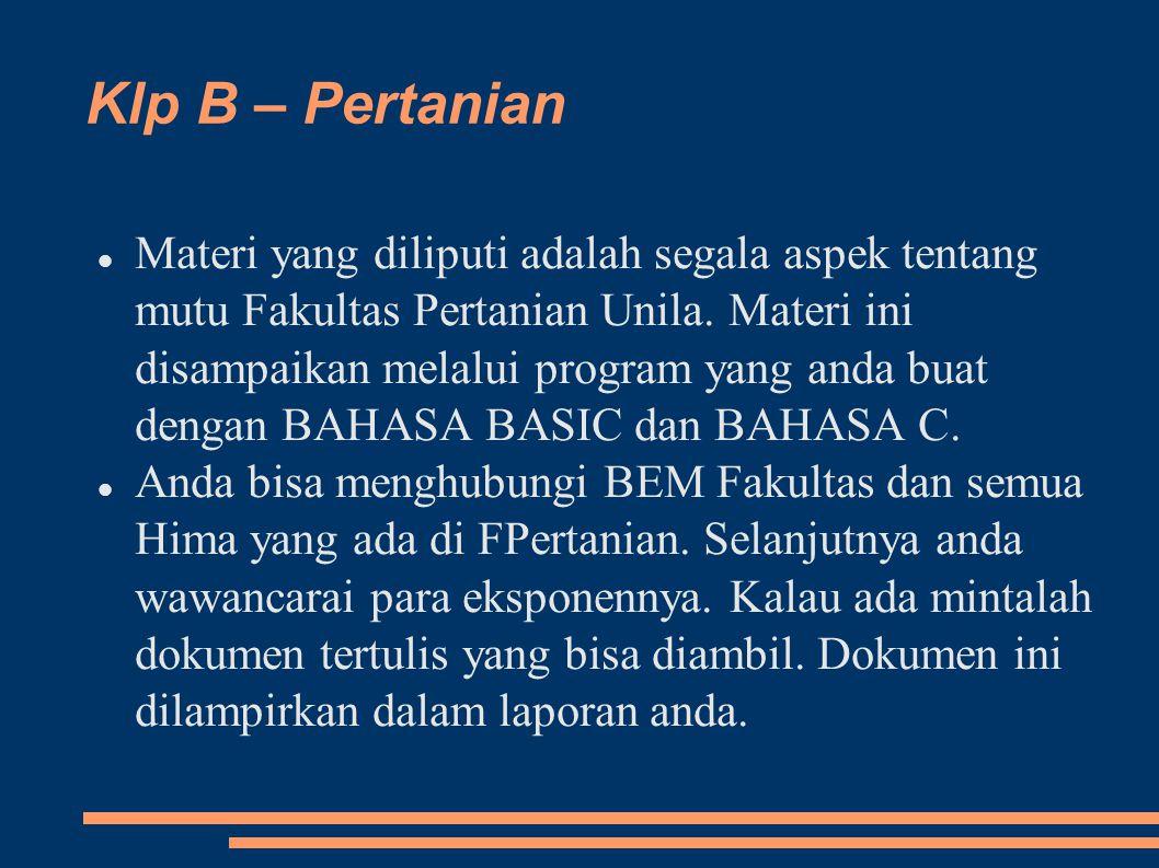 Klp B – Pertanian Materi yang diliputi adalah segala aspek tentang mutu Fakultas Pertanian Unila.