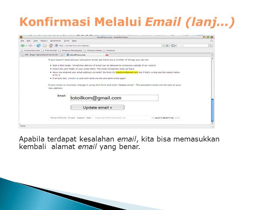 Apabila terdapat kesalahan email, kita bisa memasukkan kembali alamat email yang benar. Konfirmasi Melalui Email (lanj…)