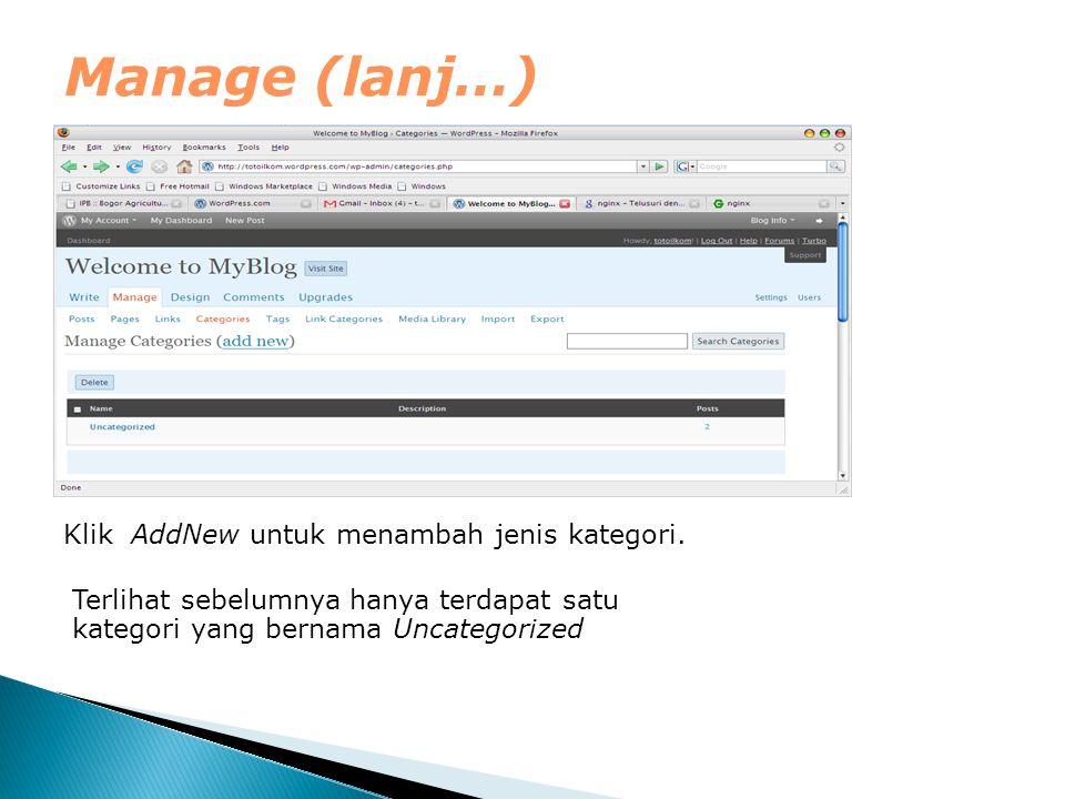 Manage (lanj…) Klik AddNew untuk menambah jenis kategori. Terlihat sebelumnya hanya terdapat satu kategori yang bernama Uncategorized