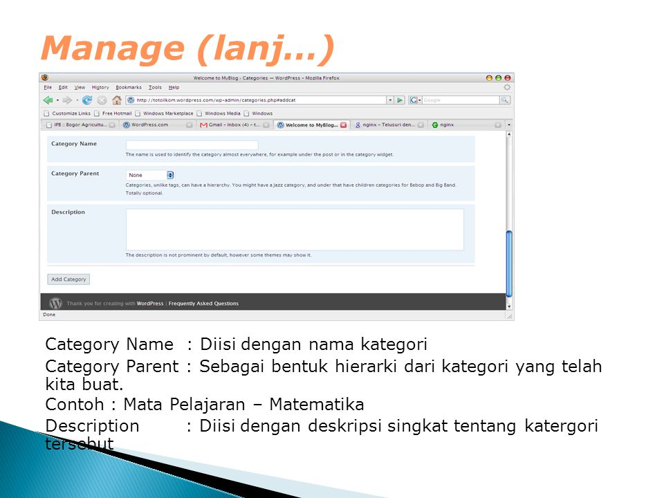 Manage (lanj…) Category Name : Diisi dengan nama kategori Category Parent : Sebagai bentuk hierarki dari kategori yang telah kita buat.