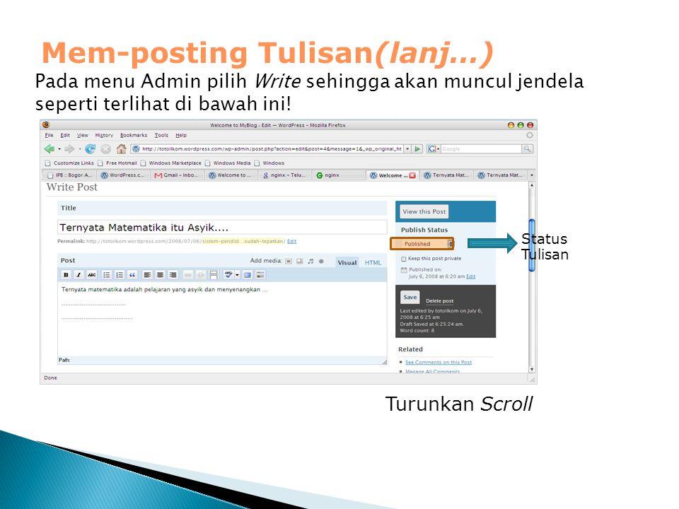 Mem-posting Tulisan(lanj…) Pada menu Admin pilih Write sehingga akan muncul jendela seperti terlihat di bawah ini! Status Tulisan Turunkan Scroll