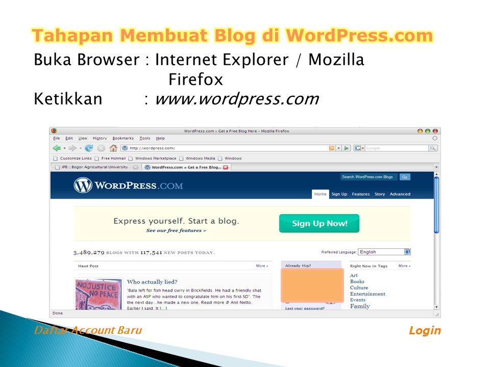 Buka Browser : Internet Explorer / Mozilla Firefox Ketikkan : www.wordpress.com Daftar Account Baru Login
