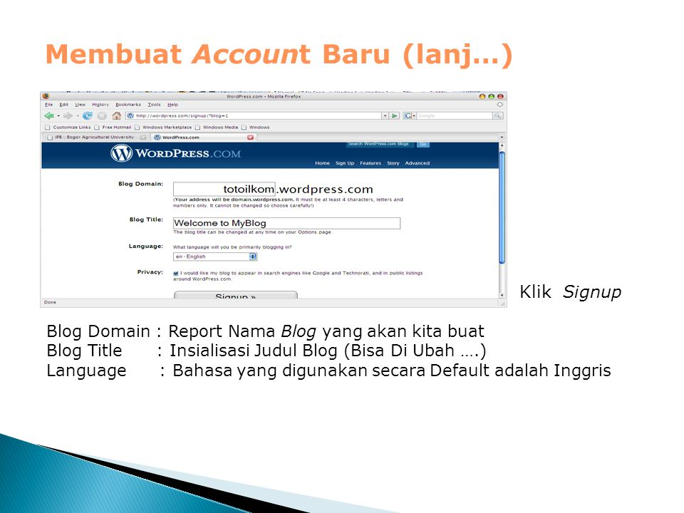 Membuat Account Baru (lanj…) Blog Domain : Report Nama Blog yang akan kita buat Blog Title : Insialisasi Judul Blog (Bisa Di Ubah ….) Language : Bahas