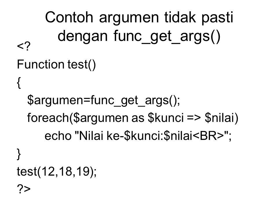 Contoh argumen tidak pasti dengan func_get_args() <.