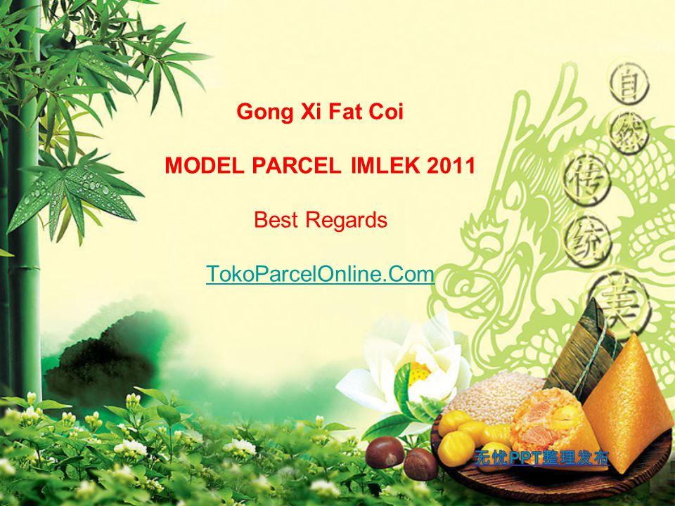 Gong Xi Fat Coi MODEL PARCEL IMLEK 2011 Best Regards TokoParcelOnline.Com TokoParcelOnline.Com