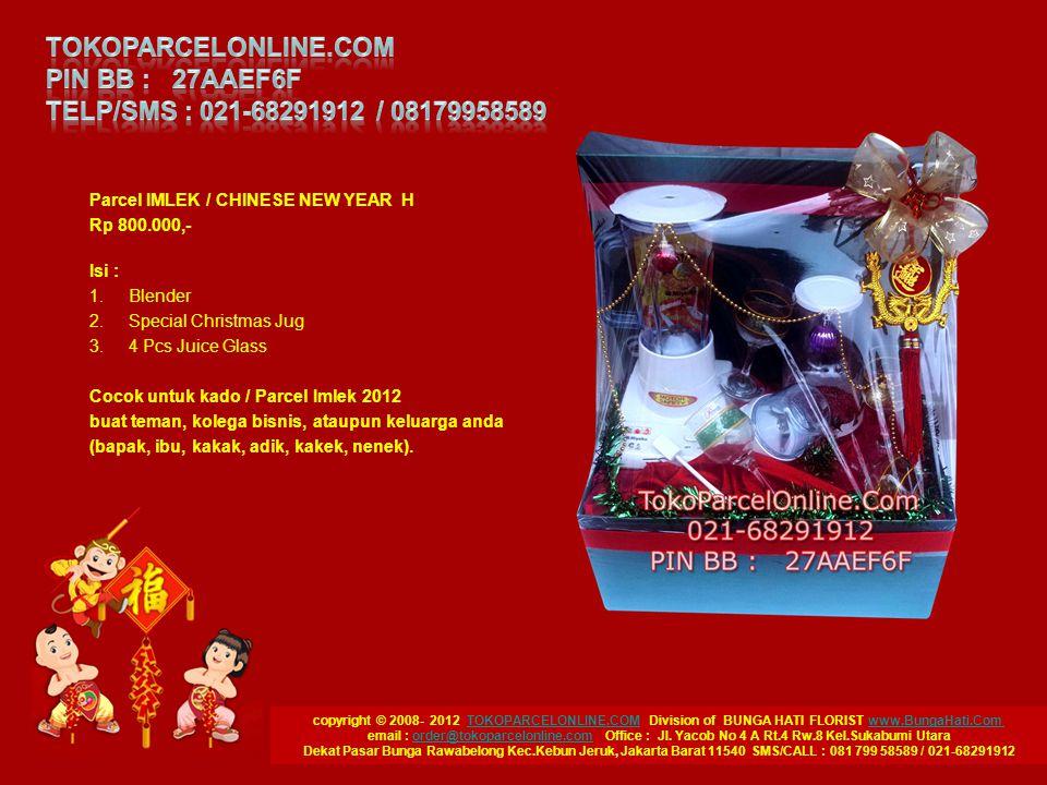 copyright © 2008- 2012 TOKOPARCELONLINE.COM Division of BUNGA HATI FLORIST www.BungaHati.Com TOKOPARCELONLINE.COMwww.BungaHati.Com email : order@tokoparcelonline.com Office : Jl.