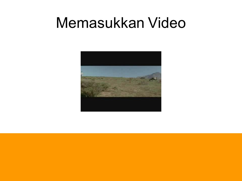 Memasukkan Video Klik di area movie