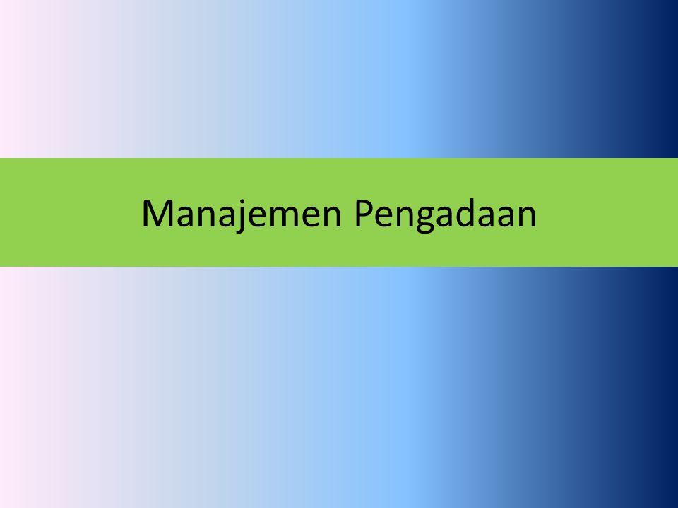 Pertimbangan-pertimbangan Memilih Pemasok Pertimbangan ekonomis Pertimbangan teknis Sumber pembiayaan Peraturan pemerintah Pertimbangan sosial politik Green Purchasing